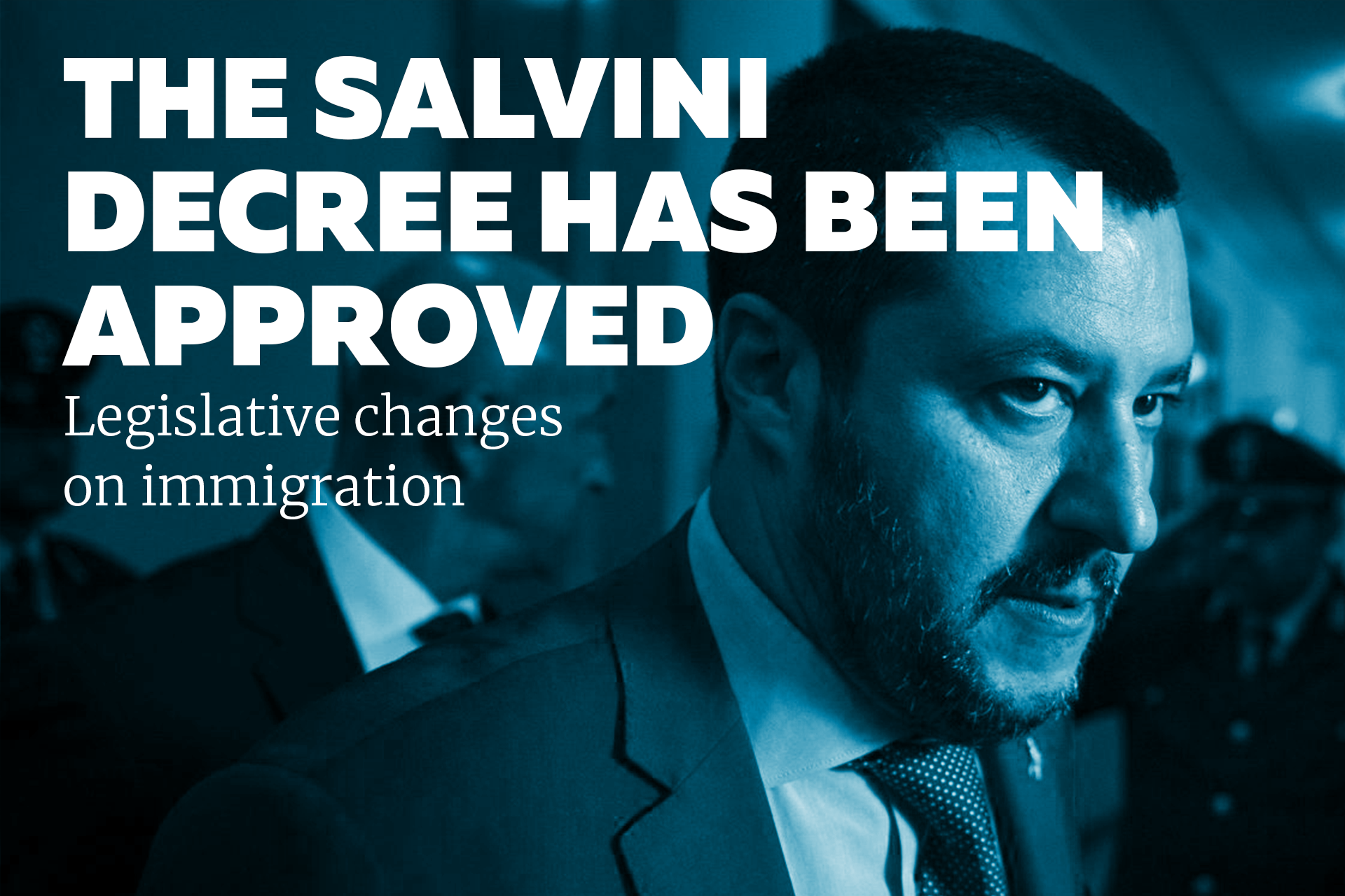 The Salvini decree has been approved: legislative changes on immigration