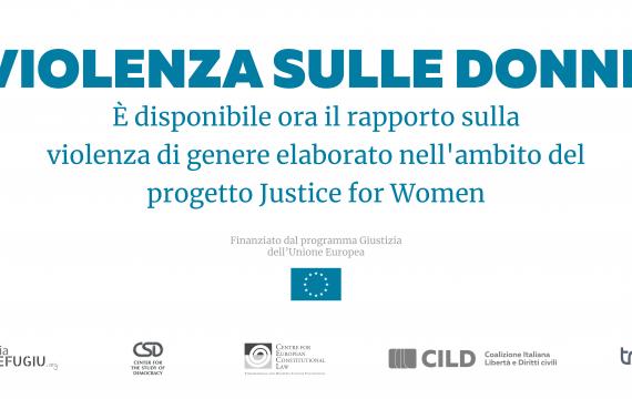 Justice for Women: ecco il nostro rapporto sulla violenza sulle donne