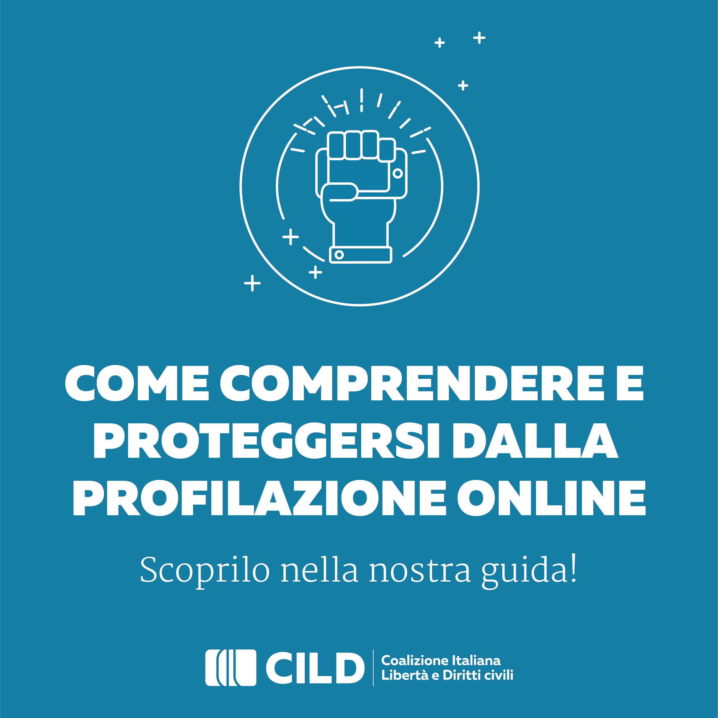 Profilazione on line: ecco la guida per proteggere i nostri dati sensibili